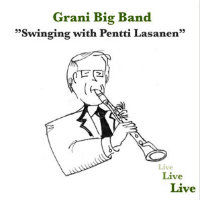 GRANI BIG BAND: Swinging With Pentti Lasanen