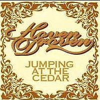HOVEN DROVEN: Jumping at the Cedar