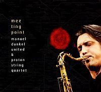 DUNKEL, Manuel United & Proton String Quartet: Meeting Point