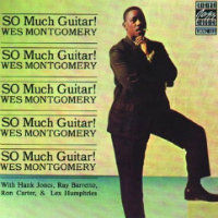 MONTGOMERY, Wes: So Much Guitar!
